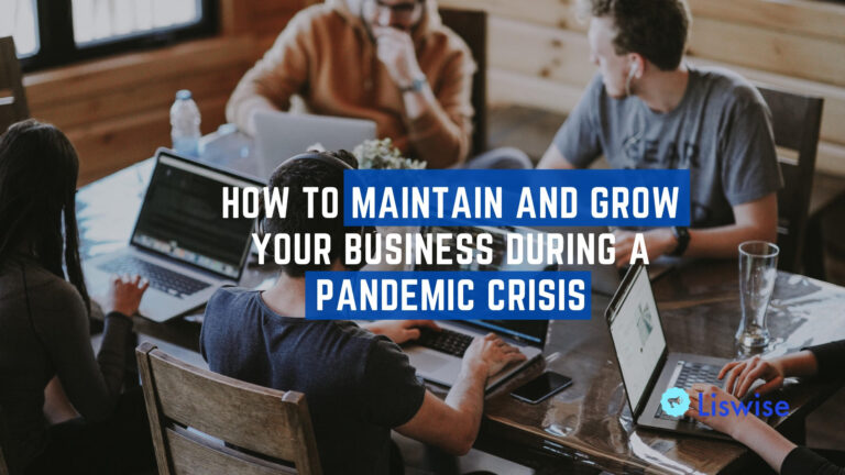 How to mantain and grow your business during a pandemic crisis